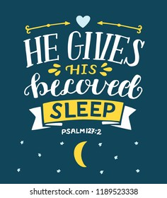 Hand lettering He gives His beloved sleep. Biblical background. Christian poster. Psalm. Scripture print. Quote. Card