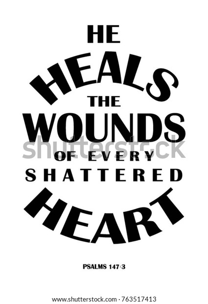 Hand Lettering He Heals Wounds Every Stock Vector (Royalty