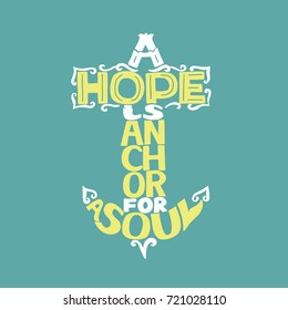 Hand lettering A Hope is anchor for the soul on a blue background. Christian poster. Bible verse. Card. Scripture