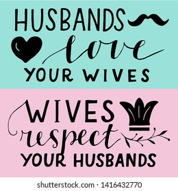 Hand lettering Husbands love your wives and Wives respect your husbands  . Biblical background. Christian poster. Scripture print. Modern calligraphy. Card. Motivational quote. Bible verse.