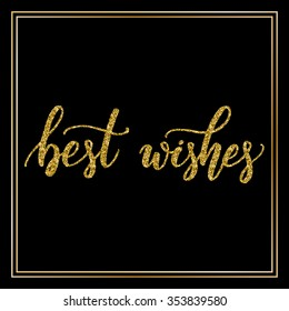 Hand lettering inscription best wishes with golden glitter effect, isolated on black background, in square frame. Ideal for festive design, christmas postcards. Vector illustration.