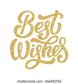 Hand lettering inscription best wishes with golden glitter effect, isolated on white background. Perfect for festive holiday greeting design. Vector illustration.