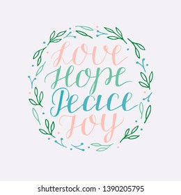 Hand lettering with inspirational holiday quotes Love, hope, peace, joy. Biblical background. Christian poster. Modern calligraphy. Greeting card. Christmas
