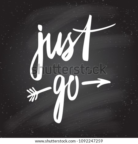 Hand Lettering Just Go Motivational Quotes Stock Vector Royalty