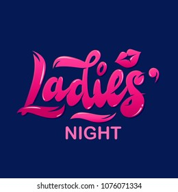 "Hand lettering ""Ladies' night"" with lips and kiss illustration. Banner, flyer, ad, nightclub, club, bar, restaurant, invitation, card, poster"