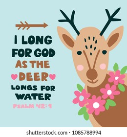 Hand lettering I long for God as the deer longs for water. Biblical background. Christian poster. Scripture print Baby card. Graphics Sunday school Quote Psalm 42
