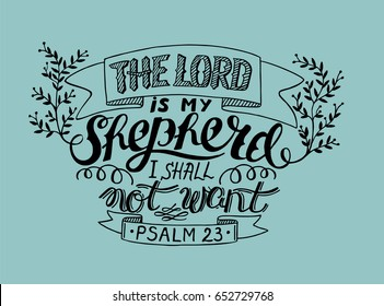 Hand lettering the Lord is my shepherd, i shall not want. Psalm. Biblical background. Christian poster.