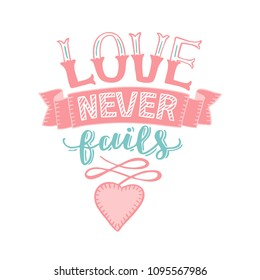 Hand lettering Love never fails with heart. Christian Poster. Biblical background. Declaration of love. Valentine s day. Scripture. Card. Corinthians. Wedding. Retro. Motivational quotes