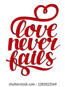Hand lettering Love never fails with heart. Christian Poster. Biblical background. Declaration of love. Valentine s day. Scripture. Card. Corinthians. Wedding