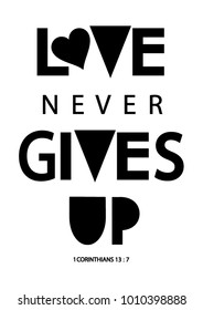 Hand Lettering Love Never Gives Up On White Background. Modern Calligraphy, Christian Poster