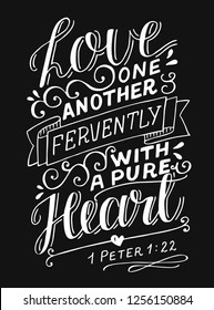 Hand lettering Love one another fervently with a pure heart. Christian Poster. Biblical background. Declaration of love. Valentine s day. Scripture print. Quote