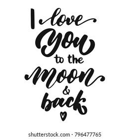 Hand lettering I love you to the moon and back, inscription isolated on white background. Can be used for Valentine's day design.