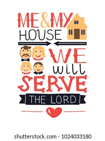 Hand lettering me and my house we will serve the Lord. Biblical background. Christian poster. Scripture. Modern calligraphy. Grapics. Card