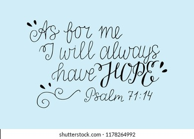 Hand lettering As for me, I will always have HOPE. Psalm. Biblical background. Christian poster. Scripture print. Card. Modern calligraphy. Quote