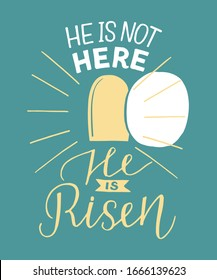 Hand lettering not here, He is risen with an open tomb. Biblical background. Celebrate Easter. Sunday. Christian poster. New Testament. Scripture. Graphics