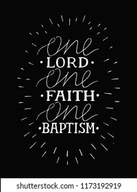 Hand lettering One Lord, faith,baptism. Biblical background. Christian poster. Scripture print. Modern calligraphy Quote