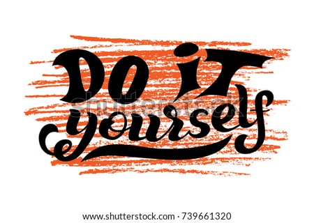 Hand lettering phrase do yourself diy stock vector royalty free hand lettering phrase do it yourself diy inspirational quote text background solutioingenieria Choice Image