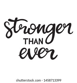 """Hand lettering poster with a phrase """"stronger than ever"""". Vector illustration"""
