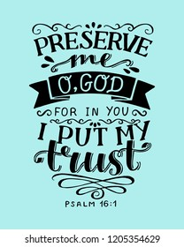 Hand lettering Preserve me o God, for in You I put my trust. Psalm Biblical background. Christian poster. Scripture prints. Motivational quote. Bible verse. Vintage. Graphic