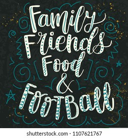 Hand lettering quote about football -  In football everything is complicated by the presence of the opposite team. For a slogan, mug, picture, poster, postcard or T-shirt. Vector illustration