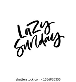 Hand lettering quote. The inscription: lazy sunday. Perfect design for greeting cards, posters, T-shirts, banners, print invitations.