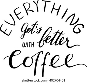 hand lettering quotes about coffee black on white background