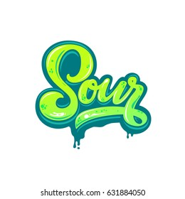 """Hand lettering """"Sour"""" on white background."""