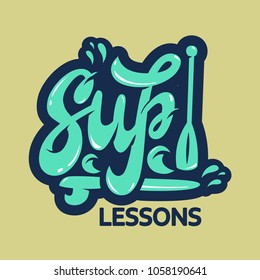 """Hand lettering """"Stand Up Paddle lessons"""" (SUP) with board and paddle illustration, print, vector, sticker, banner, logo, emblem design."""