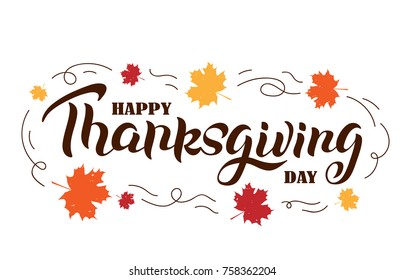 Hand lettering thanksgiving day. Vector illustration for badge, icon, banner, poster, card, billboard, sticker. Text background. Calligraphic design.