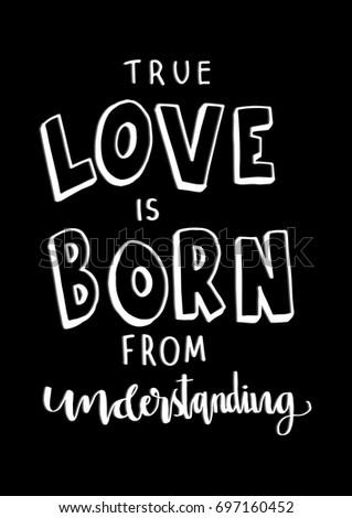 Hand Lettering True Love Born Understanding Stock Vector Royalty