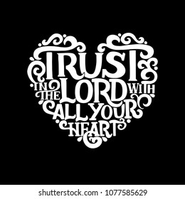 Hand lettering Trust in the Lord with your heart. Biblical background. Christian poster. New Testament. Scripture prints. Card. Modern calligraphy Proverbs