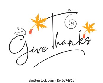 "Hand Lettering Typography / Calligraphy / Text ""Give Thanks"" with Florals and Autumn Leaves. Happy Thanksgiving Day."