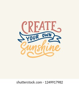 "Hand lettering / Typography Design Poster Motivational Quotes "" Create your own sunshine """