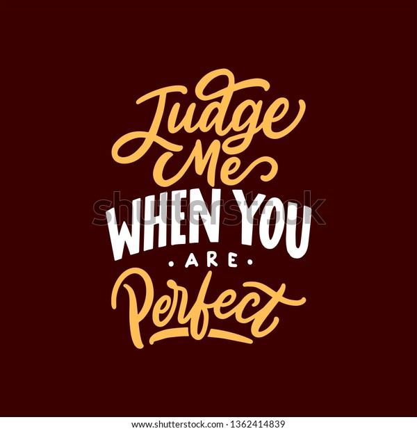 Hand Lettering Typography Motivational Quotes Judge Stock ...