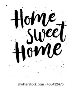 Hand lettering typography poster. Artistic lettering quote 'Home sweet home' on white background. For housewarming posters, greeting cards, home decorations. Vector illustration.