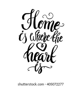 Hand lettering typography poster. Calligraphic quote 'Home is where the heart is'. For housewarming , greeting cards,  decorations. Vector illustration.