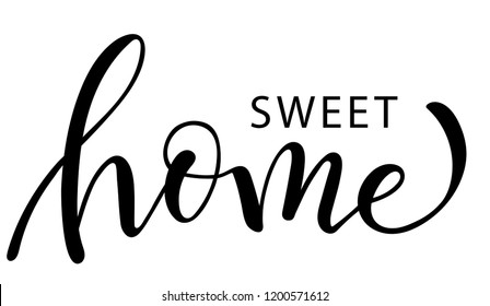 Hand lettering typography poster.Calligraphic quote 'sweet home'.For housewarming posters, greeting cards, home decorations.Vector illustration.