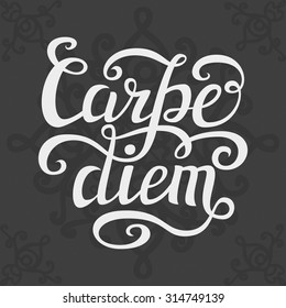 Hand lettering typography poster.Inspirational quote 'Carpe diem' (latin translation: seize the day, capture the moment).For t-shirts, posters, calendars, cards. Vector illustration