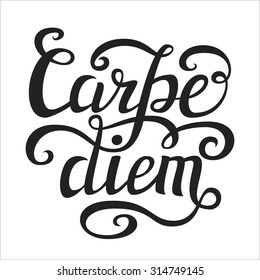 Hand lettering typography poster.Inspirational quote 'Carpe diem' (latin translation: seize the day, capture the moment) isolated on white.For t-shirts, posters, calendars, cards. Vector illustration