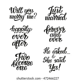 Hand lettering typography wedding set. Romantic quotes. Will you marry me, just married, happily ever after, forever and ever, two become one, she said yes. For cards, invitations, banners, labels