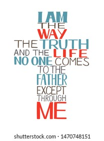 Hand lettering I am the way, truth and life, made in in shape of a cross .Biblical background. New Testament. Christian poster. Bible verse. Scripture print