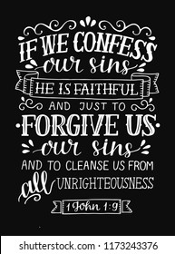 Hand lettering If we cofess our sins, He is faithful, forgive us. Biblical background.Bible verse. Christian poster. New Testament. Grapics. Scripture print. Quote.