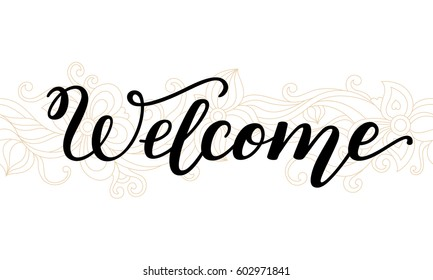 Hand lettering Welcome on flower background.