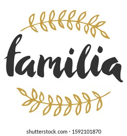 Hand lettering with word  Familia. Spain symbols and illustrations. Text in spanish for postcard, invitation, T-shirt ,typography, print design, banner, poster, web, icon. Vector illustration