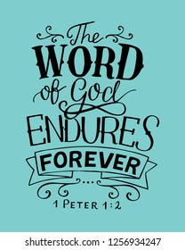 Hand lettering The word of God endures forever. Bible verse. Christian poster. New Testament. Modern calligraphy. Scripture print. Quote