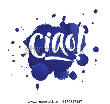 Hand Lettering Of The Word Hello CIAO Italian Language On Watercolor Blue Splash