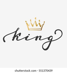 Hand lettering with word King. Background with gold crown. Decorating of invitations,greeting,cards , t-shirts. Invitation card in gold and white.Vector illustration