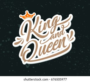 Hand lettering with word King and Queen. Vector Illustration.