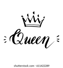 Hand lettering .Word queen. Background with crown . Decorating of invitations,greeting,cards ,t-shirts. Vector illustration