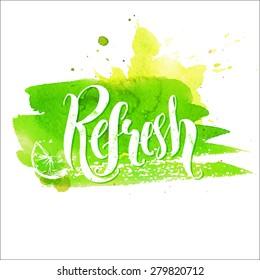 Hand lettering word refresh on green paint stroke. Vector illustration.